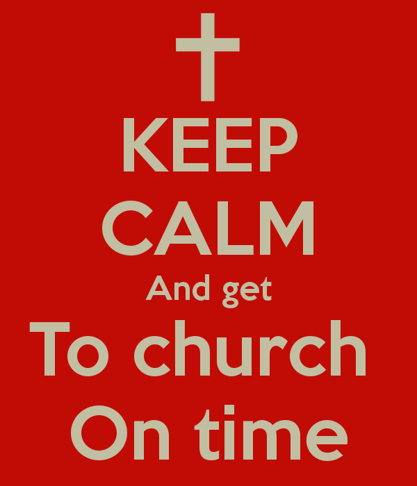 Keep Calm - Get to Church