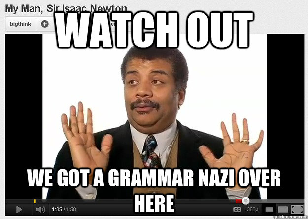 Grammar Nazi the tortured english major english grammar homophones
